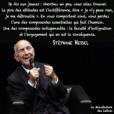 Citation de Stéphane Hessel , écrivain français( image prise sur Google)